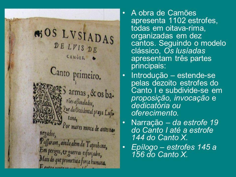A obra de Camões apresenta 1102 estrofes, todas em oitava-rima, organizadas em dez cantos. Seguindo o modelo clássico, Os lusíadas apresentam três par