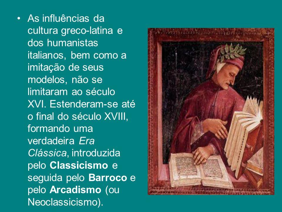 As influências da cultura greco-latina e dos humanistas italianos, bem como a imitação de seus modelos, não se limitaram ao século XVI. Estenderam-se