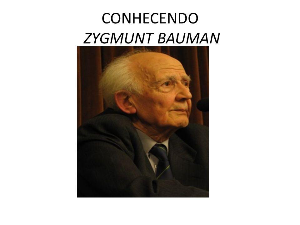 CONHECENDO ZYGMUNT BAUMAN