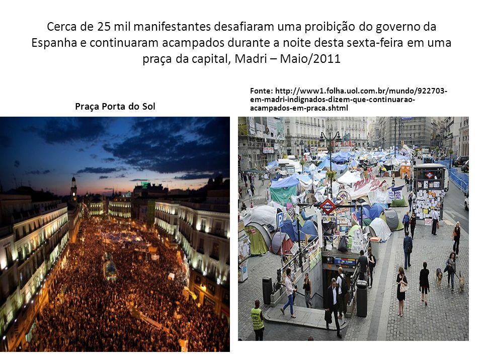 Cerca de 25 mil manifestantes desafiaram uma proibição do governo da Espanha e continuaram acampados durante a noite desta sexta-feira em uma praça da