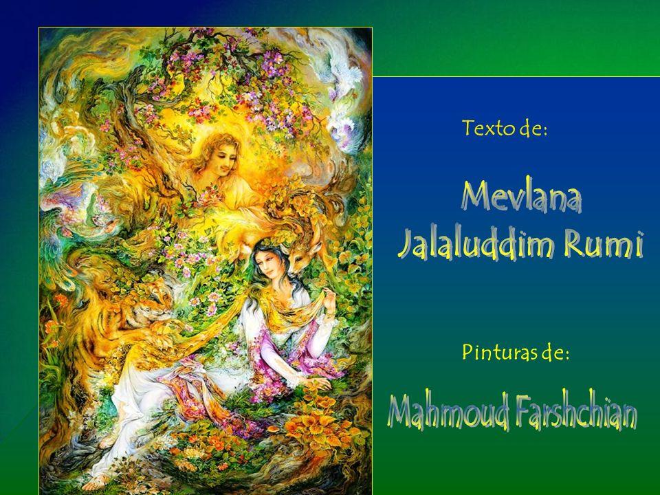 Mevlana Jalaluddim Rumi Nasceu em Balk, antiga Pérsia e atual Afeganistão, em setembro de 1207.