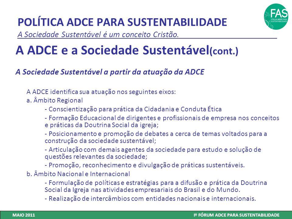 POLÍTICA ADCE PARA SUSTENTABILIDADE A Sociedade Sustentável é um conceito Cristão. A ADCE e a Sociedade Sustentável (cont.) A Sociedade Sustentável a