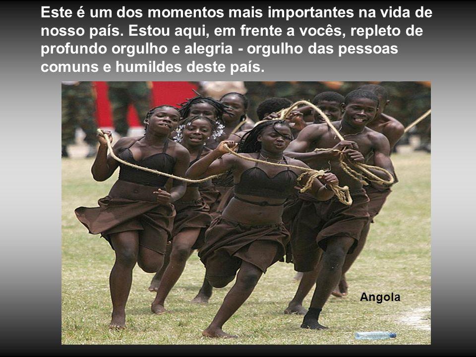 Angola Este é um dos momentos mais importantes na vida de nosso país.