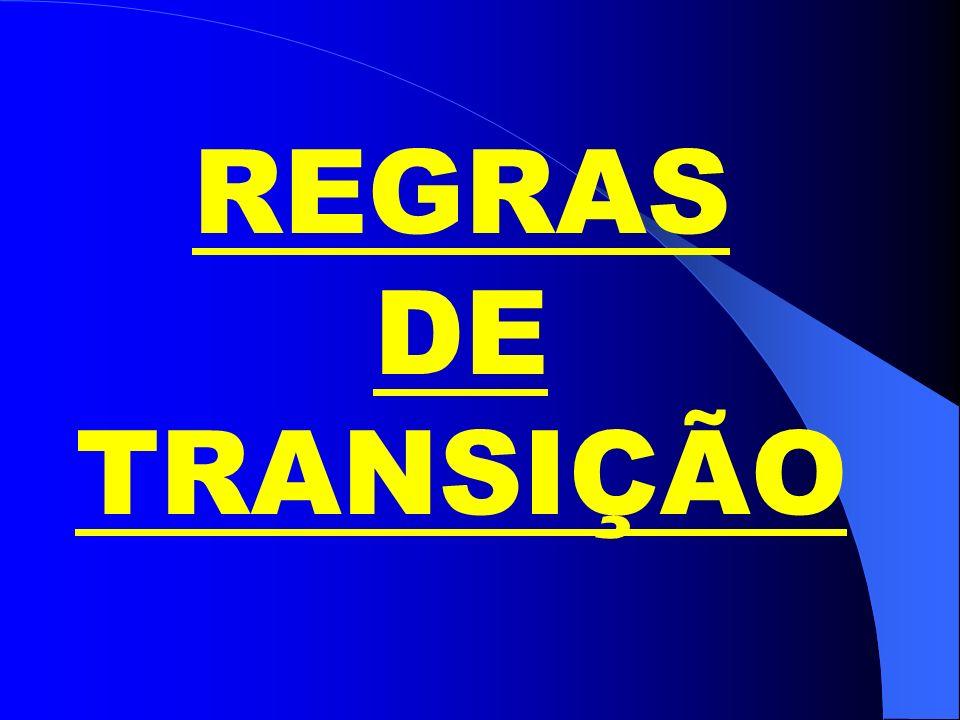 REGRAS DE TRANSIÇÃO