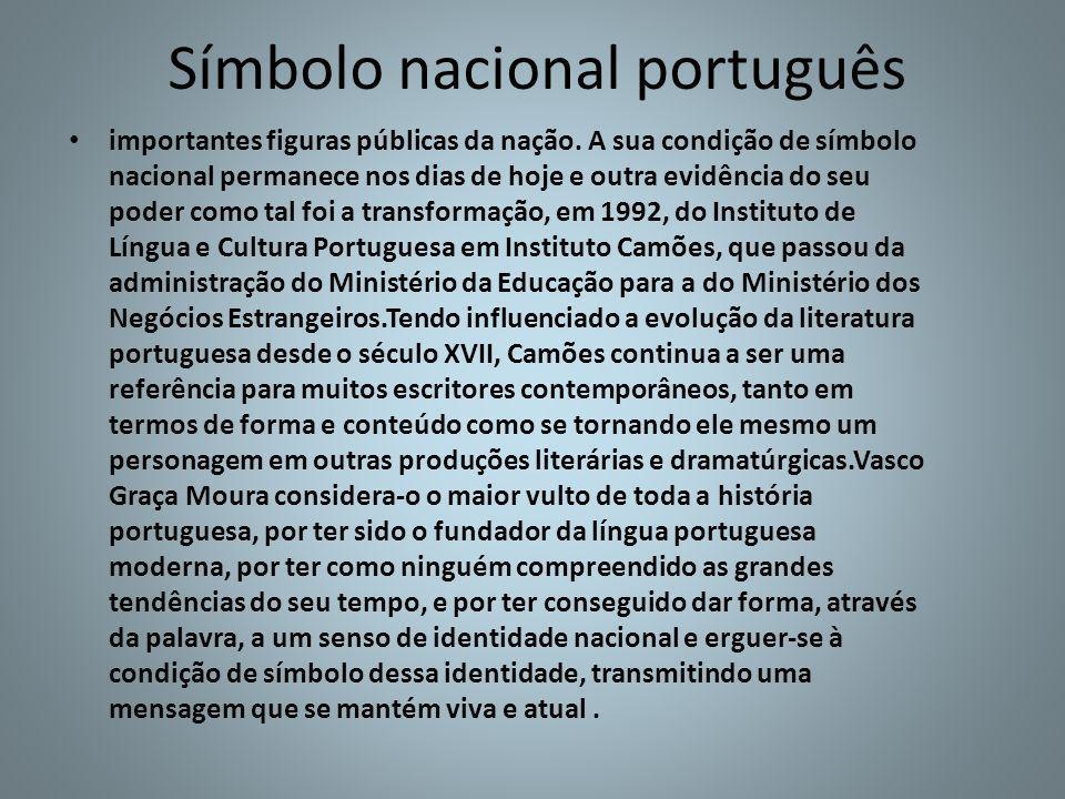 Símbolo nacional português importantes figuras públicas da nação. A sua condição de símbolo nacional permanece nos dias de hoje e outra evidência do s
