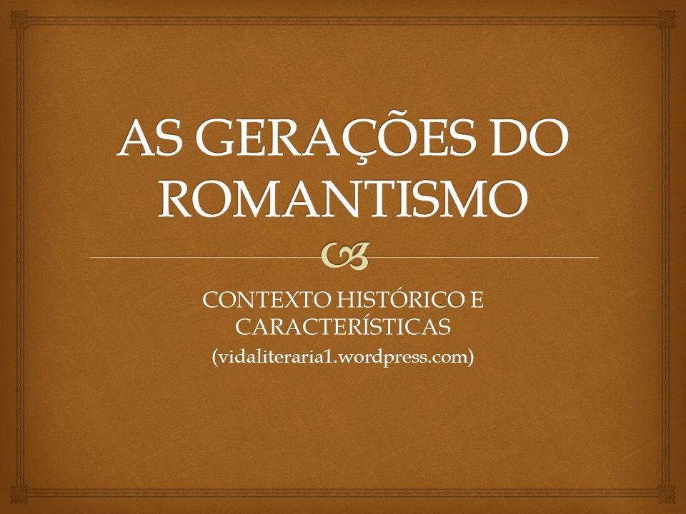 CONTEXTO HISTÓRICO E CARACTERÍSTICAS (vidaliteraria1.wordpress.com)