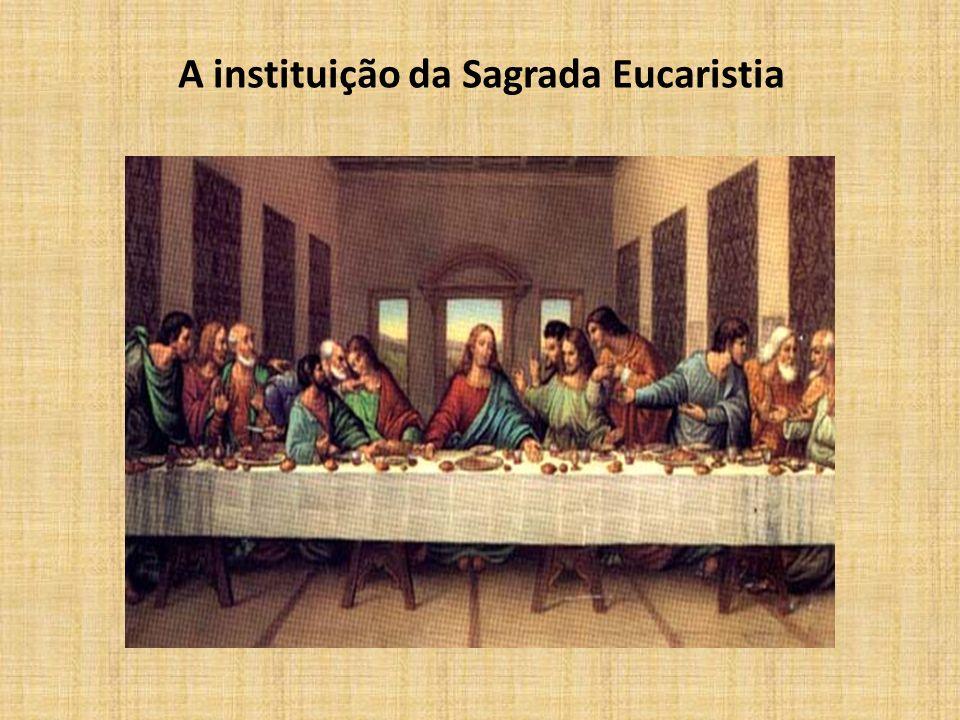 A instituição da Sagrada Eucaristia