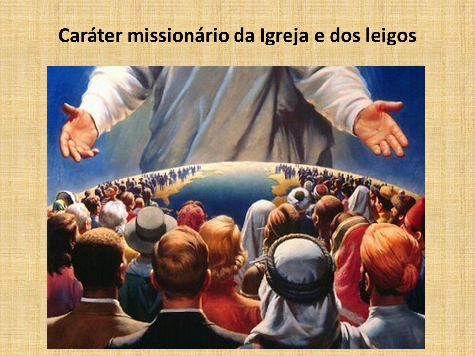 Caráter missionário da Igreja e dos leigos