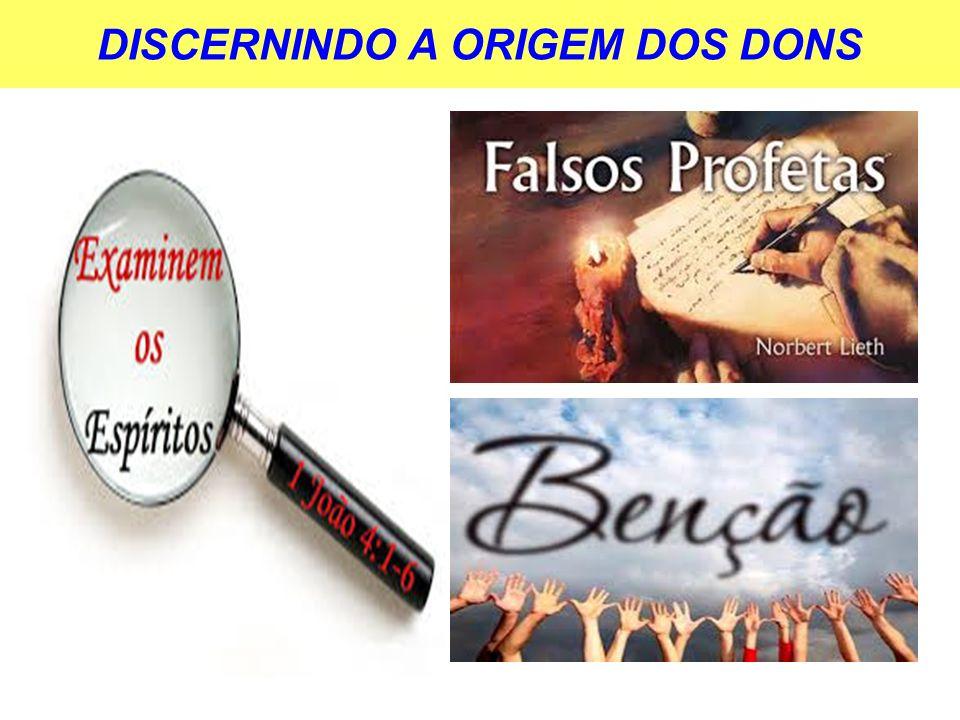 DISCERNINDO A ORIGEM DOS DONS