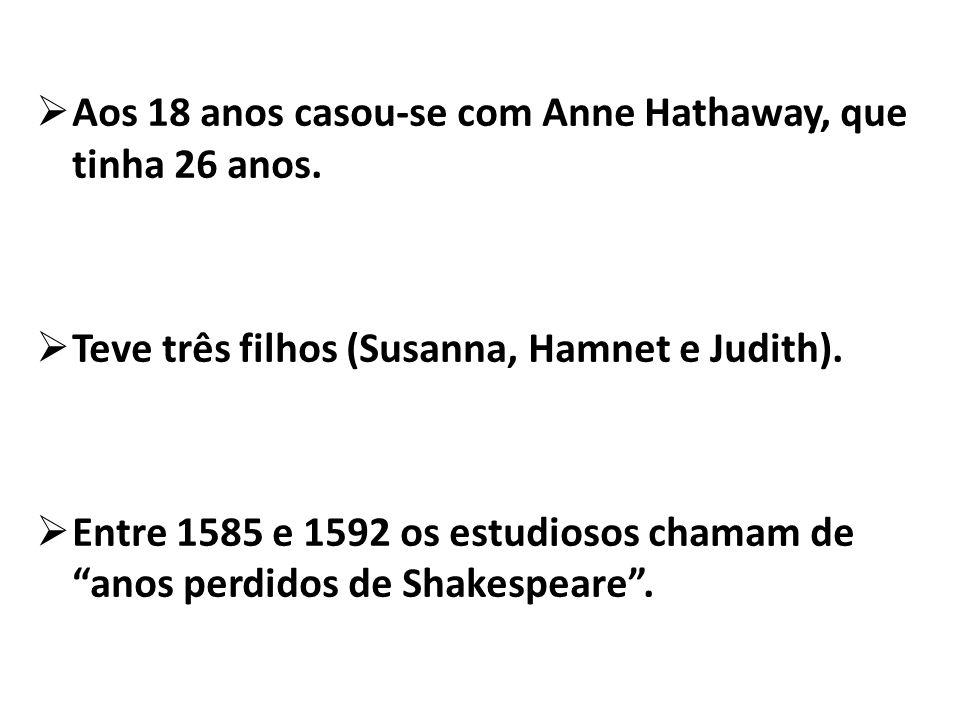 Aos 18 anos casou-se com Anne Hathaway, que tinha 26 anos.