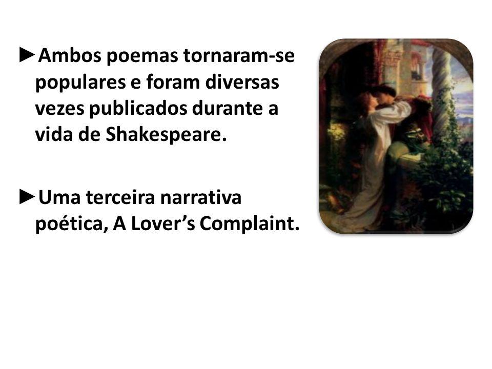 Ambos poemas tornaram-se populares e foram diversas vezes publicados durante a vida de Shakespeare.