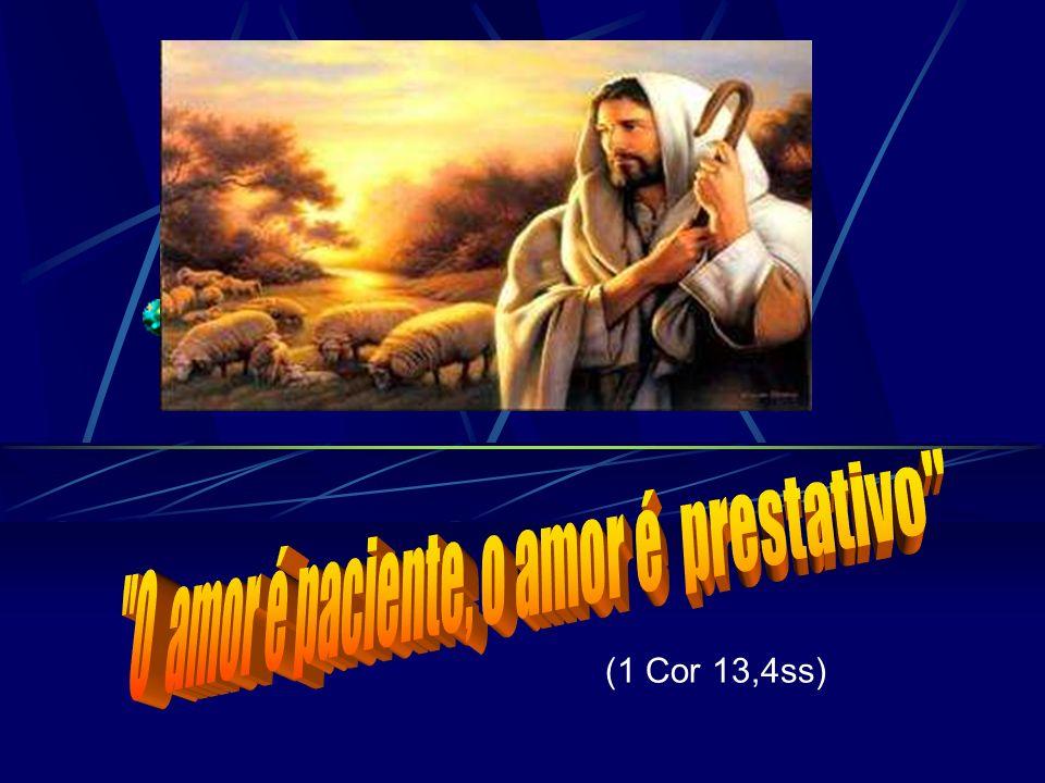 (1 Cor 13,4ss)