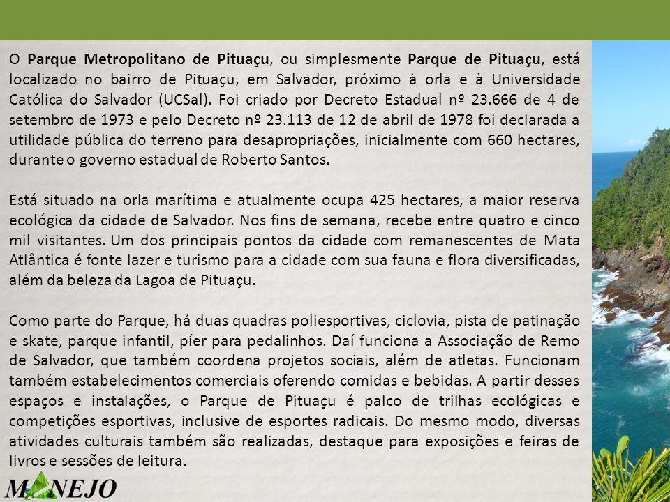 O Parque Metropolitano de Pituaçu, ou simplesmente Parque de Pituaçu, está localizado no bairro de Pituaçu, em Salvador, próximo à orla e à Universida