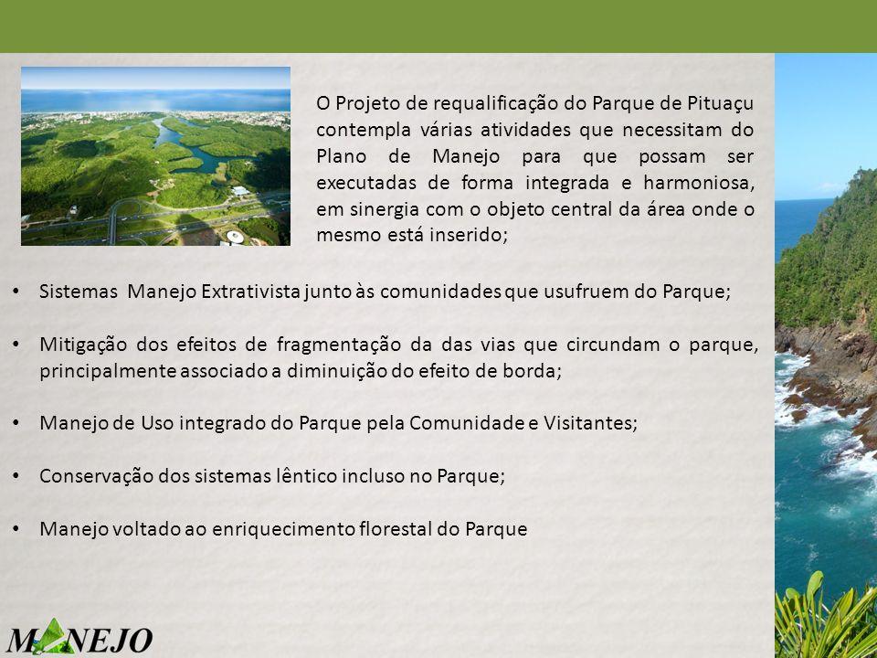 Sistemas Manejo Extrativista junto às comunidades que usufruem do Parque; Mitigação dos efeitos de fragmentação da das vias que circundam o parque, pr