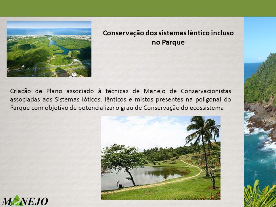 Conservação dos sistemas lêntico incluso no Parque Criação de Plano associado à técnicas de Manejo de Conservacionistas associadas aos Sistemas lótico