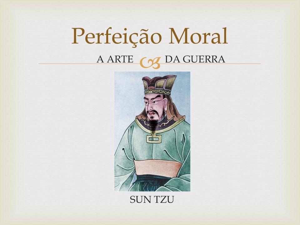 DA GUERRA Perfeição Moral A ARTE