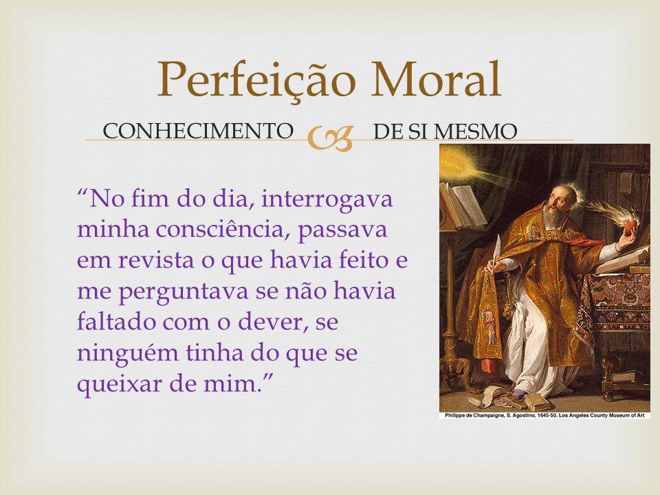 CONHECIMENTO Perfeição Moral 1.Pela dor; 2.Convívio com o próximo; 3.Autoanálise; DE SI MESMO Como podemos nos conhecer?