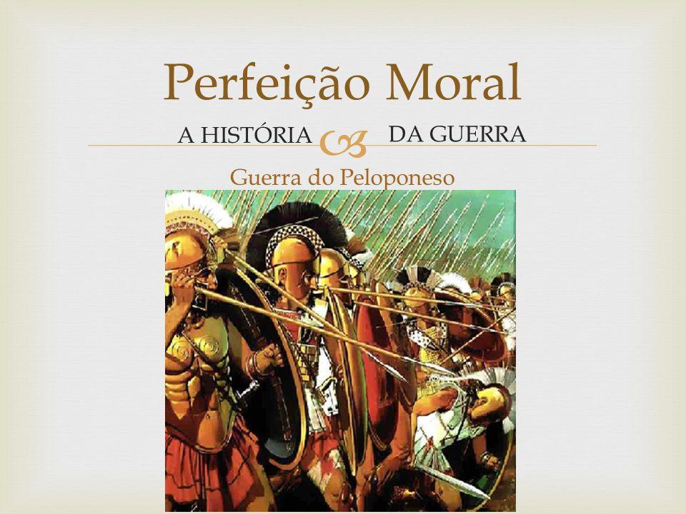 Guerra História da guerra A Arte da Guerra Estratégia Perfeição Moral Virtudes e Vícios Paixões Egoísmo Características do homem de bem Conhecimento de si mesmo Perfeição Moral