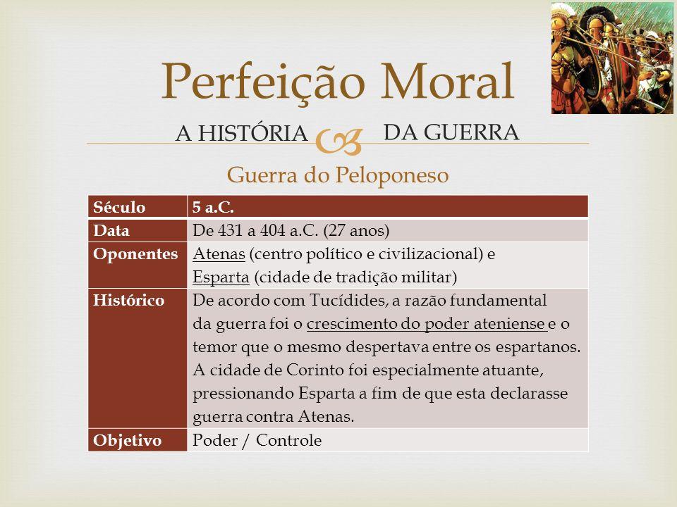 Guerra do Peloponeso Perfeição Moral A HISTÓRIA DA GUERRA