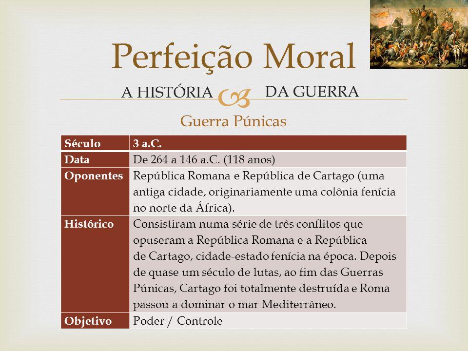 Guerra Púnicas Perfeição Moral A HISTÓRIA DA GUERRA