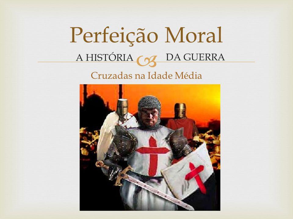 Guerra Púnicas Perfeição Moral A HISTÓRIA DA GUERRA Século3 a.C.