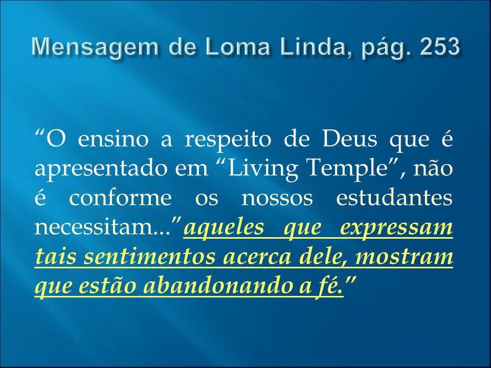 O ensino a respeito de Deus que é apresentado em Living Temple, não é conforme os nossos estudantes necessitam... aqueles que expressam tais sentiment