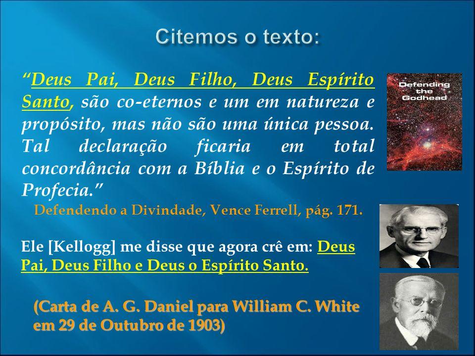 Deus Pai, Deus Filho, Deus Espírito Santo, são co-eternos e um em natureza e propósito, mas não são uma única pessoa. Tal declaração ficaria em total