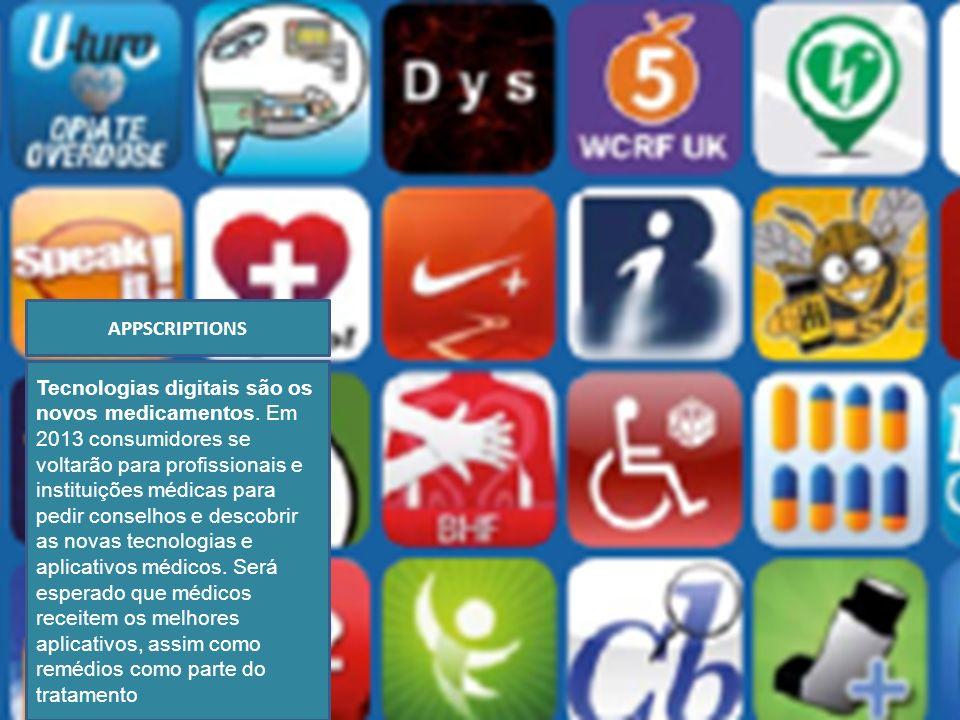 Tecnologias digitais são os novos medicamentos. Em 2013 consumidores se voltarão para profissionais e instituições médicas para pedir conselhos e desc