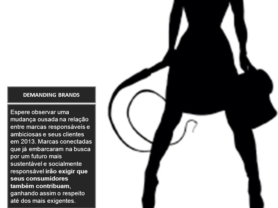 Espere observar uma mudança ousada na relação entre marcas responsáveis e ambiciosas e seus clientes em 2013. Marcas conectadas que já embarcaram na b