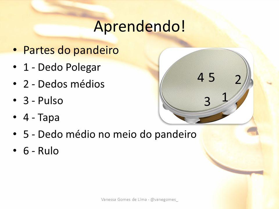 Aprendendo.1º Samba básico – 1 232 1 232 1... 2º Samba básico – 11 23 ...