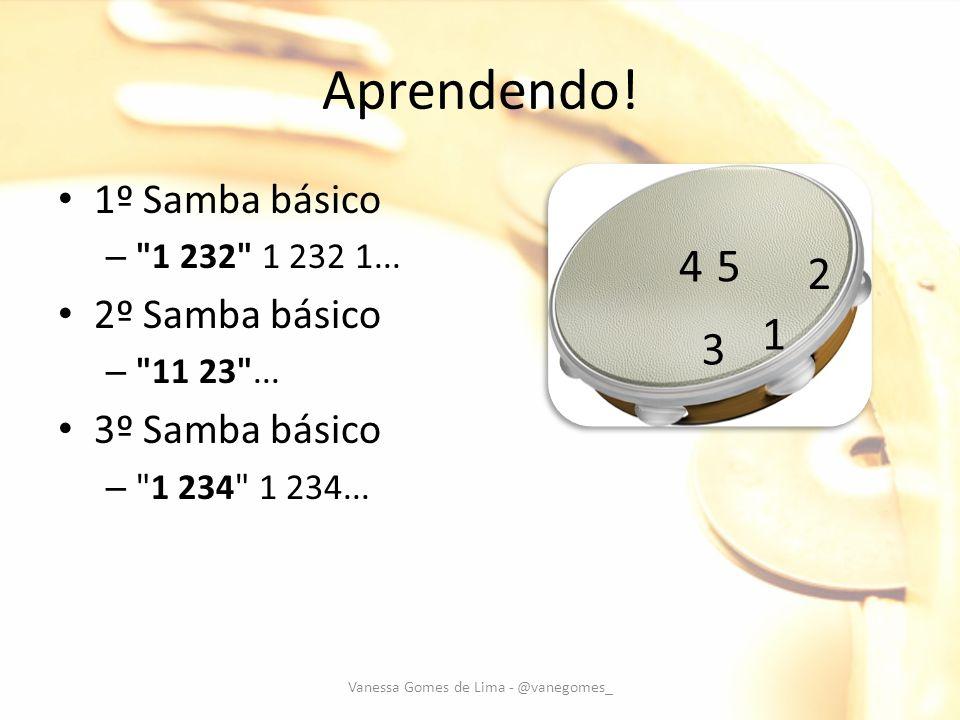 Aprendendo! 1º Samba básico –