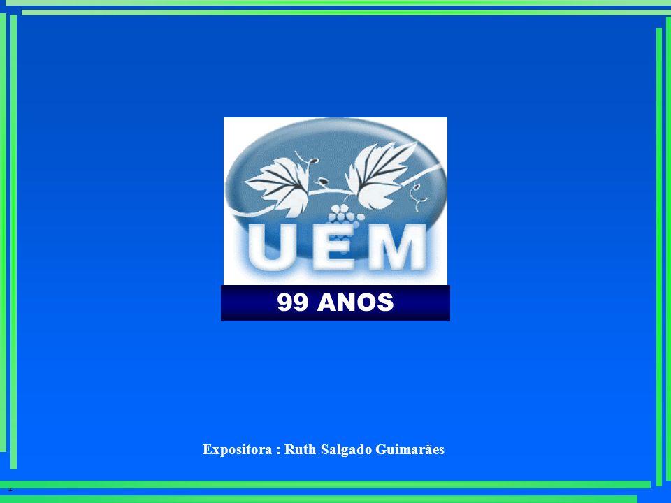 1 99 ANOS Expositora : Ruth Salgado Guimarães