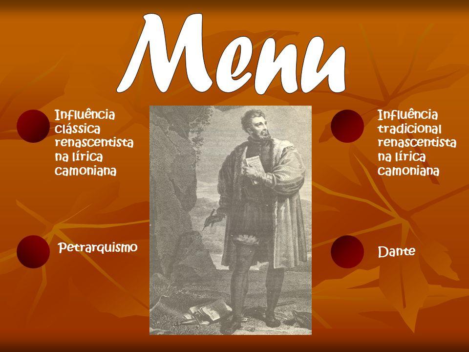Influência clássica renascentista na lírica camoniana Dante Petrarquismo Influência tradicional renascentista na lírica camoniana