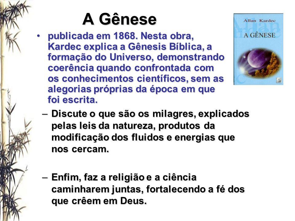 A Gênese –Discute o que são os milagres, explicados pelas leis da natureza, produtos da modificação dos fluidos e energias que nos cercam. –Enfim, faz