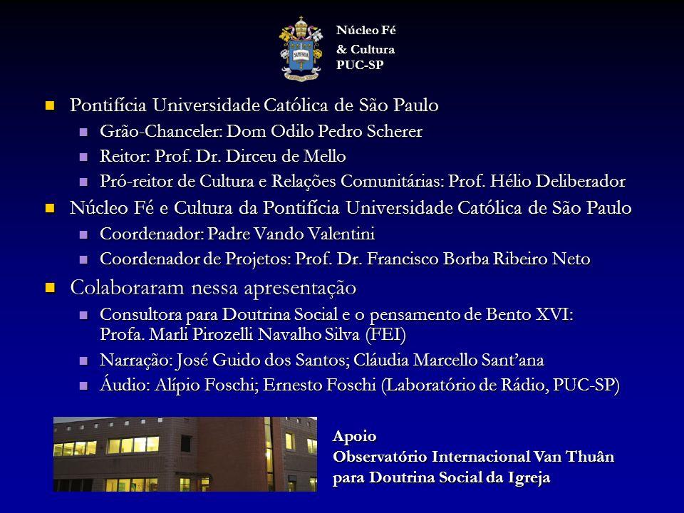 Pontifícia Universidade Católica de São Paulo Pontifícia Universidade Católica de São Paulo Grão-Chanceler: Dom Odilo Pedro Scherer Grão-Chanceler: Dom Odilo Pedro Scherer Reitor: Prof.