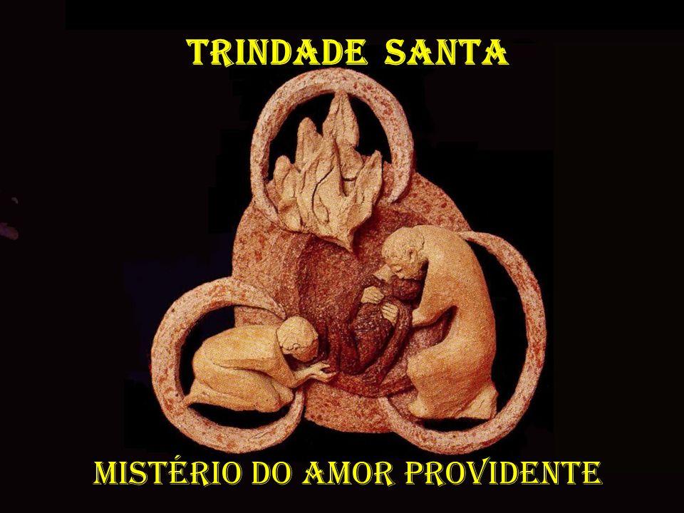 PROVIDEN Mistério do amor PROVIDENTE TRINDADE SANTA