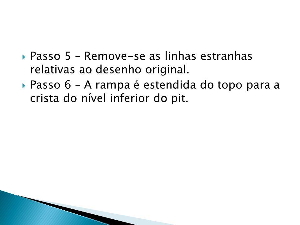 Passo 5 – Remove-se as linhas estranhas relativas ao desenho original. Passo 6 – A rampa é estendida do topo para a crista do nível inferior do pit.
