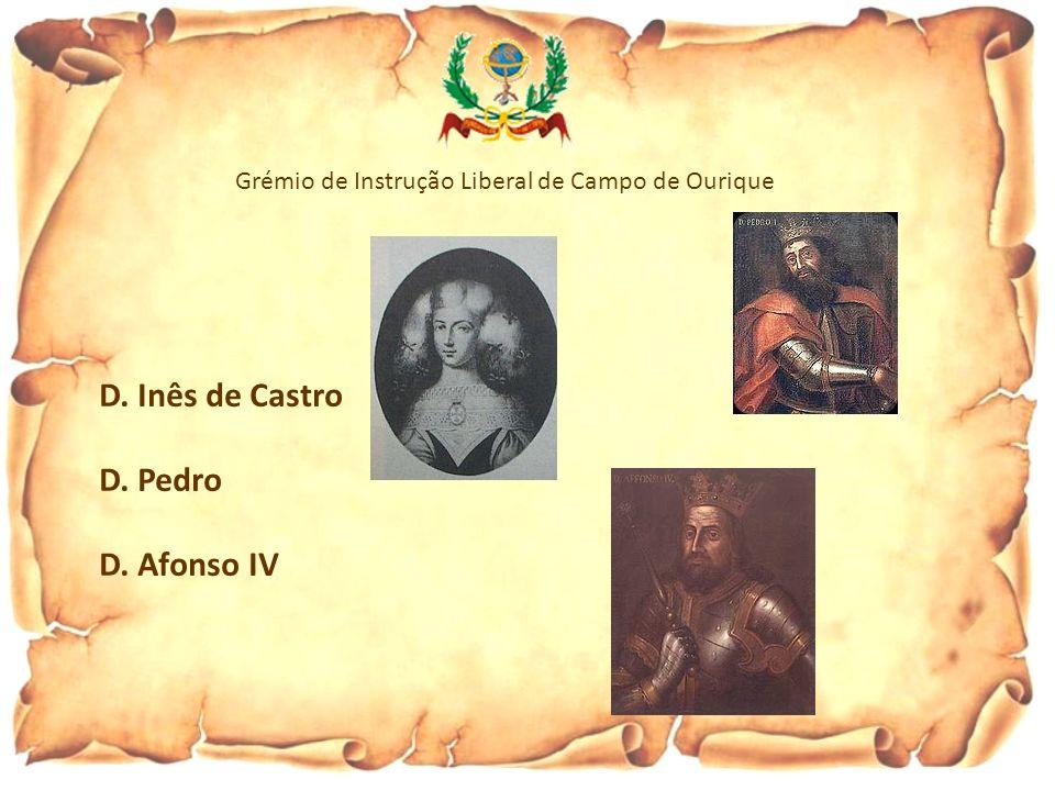 Grémio de Instrução Liberal de Campo de Ourique D. Inês de Castro D. Pedro D. Afonso IV