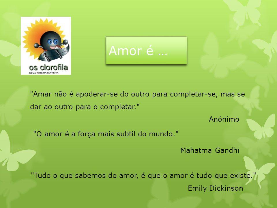 Amor é …