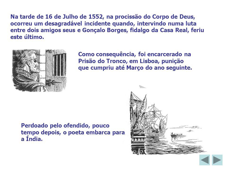 Na tarde de 16 de Julho de 1552, na procissão do Corpo de Deus, ocorreu um desagradável incidente quando, intervindo numa luta entre dois amigos seus
