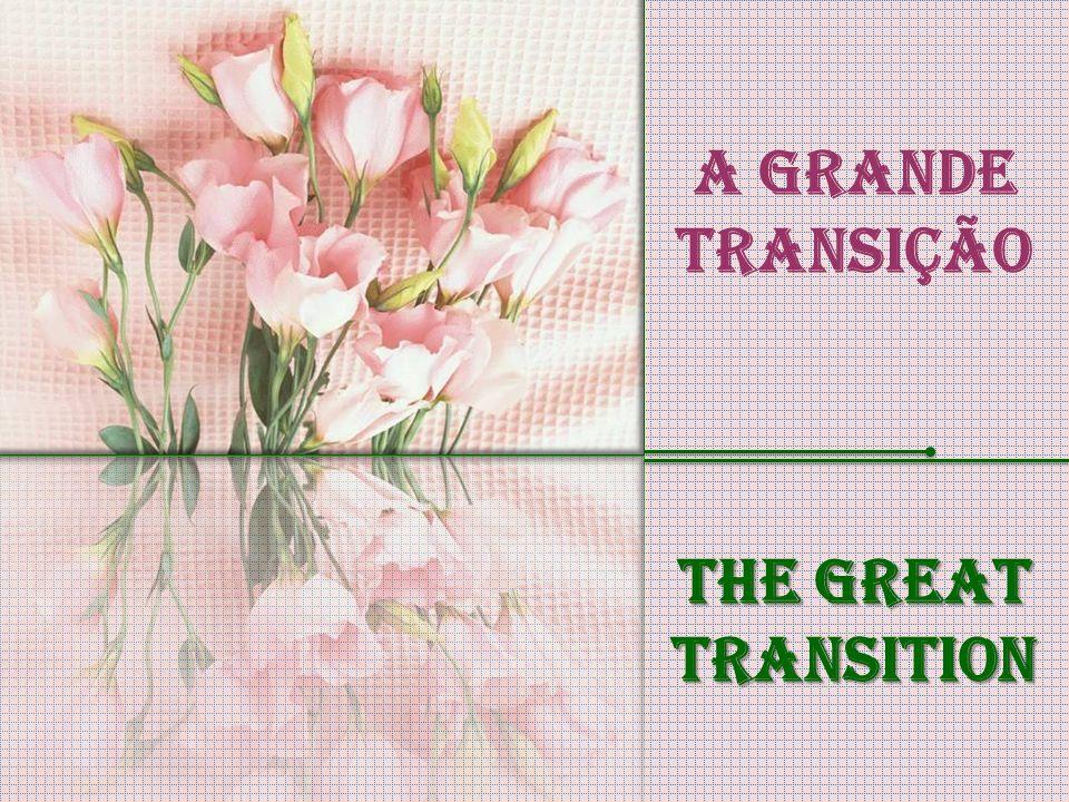 A Grande transição The Great Transition