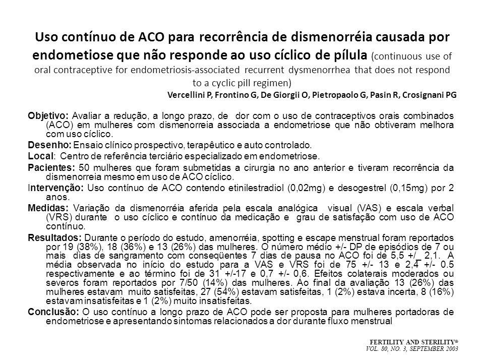 Uso contínuo de ACO para recorrência de dismenorréia causada por endometiose que não responde ao uso cíclico de pílula (continuous use of oral contrac
