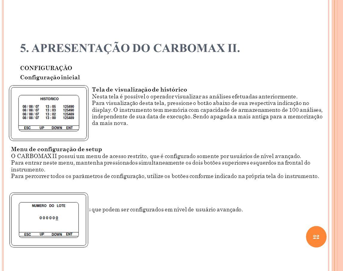 5. APRESENTAÇÃO DO CARBOMAX II. CONFIGURAÇÃO Configuração inicial 22 Menu de configuração de setup O CARBOMAX II possui um menu de acesso restrito, qu