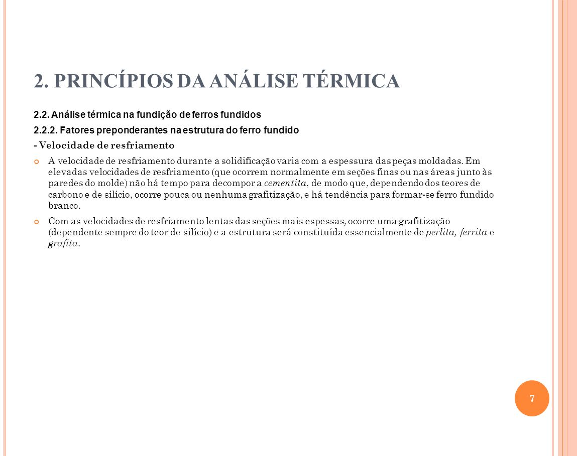 2.PRINCÍPIOS DA ANÁLISE TÉRMICA 2.2. Análise térmica na fundição de ferros fundidos 2.2.3.