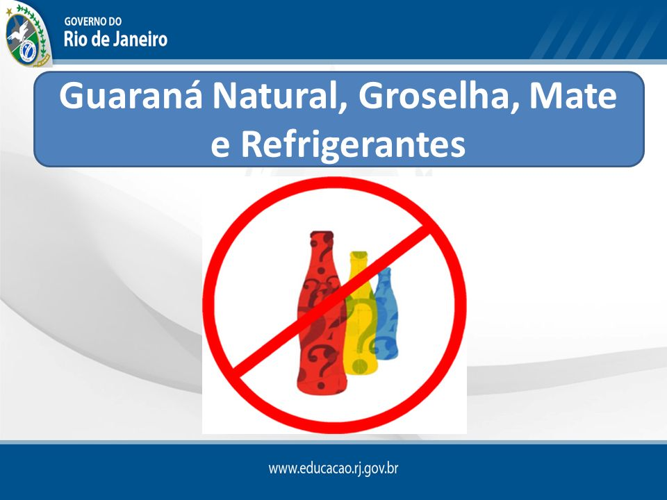 Guaraná Natural, Groselha, Mate e Refrigerantes