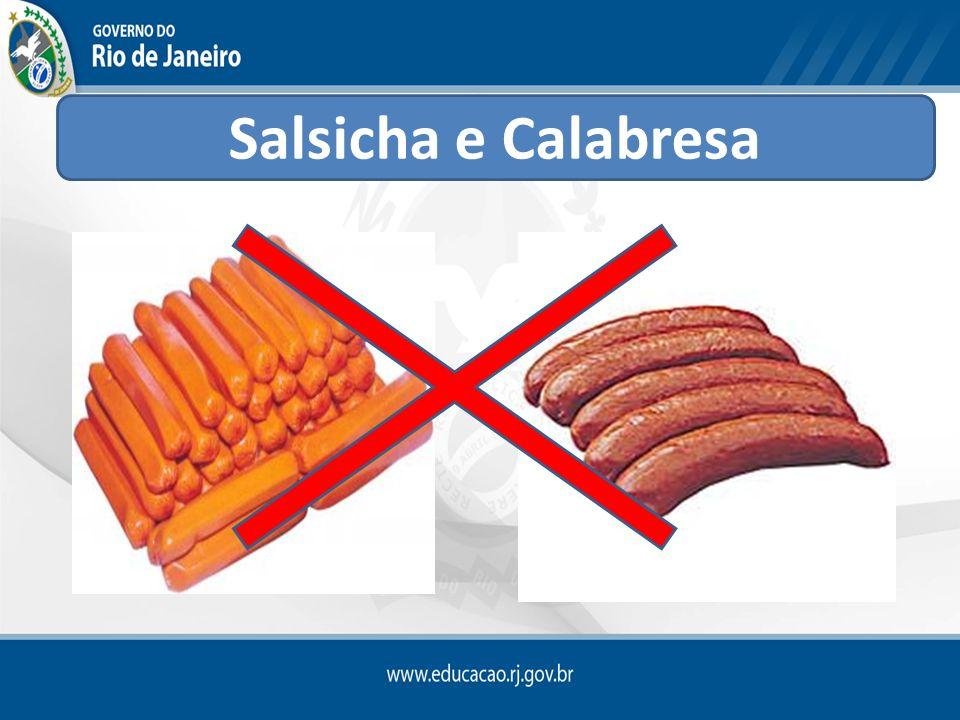Salsicha e Calabresa