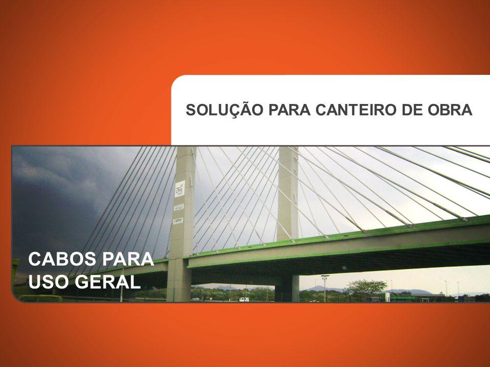 CABOS PARA USO GERAL SOLUÇÃO PARA CANTEIRO DE OBRA