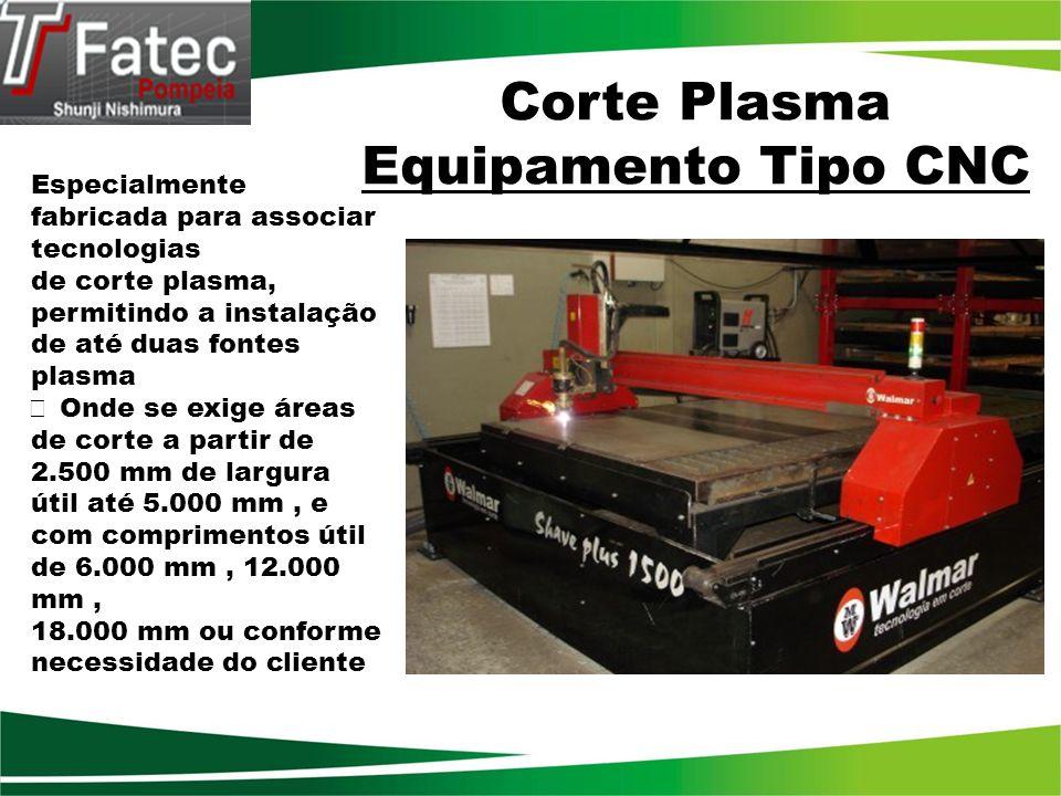 Corte Plasma Equipamento Tipo CNC Especialmente fabricada para associar tecnologias de corte plasma, permitindo a instalação de até duas fontes plasma