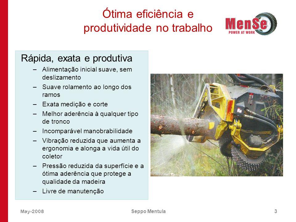 May-2008Seppo Mentula3 Ótima eficiência e produtividade no trabalho Rápida, exata e produtiva –Alimentação inicial suave, sem deslizamento –Suave rola