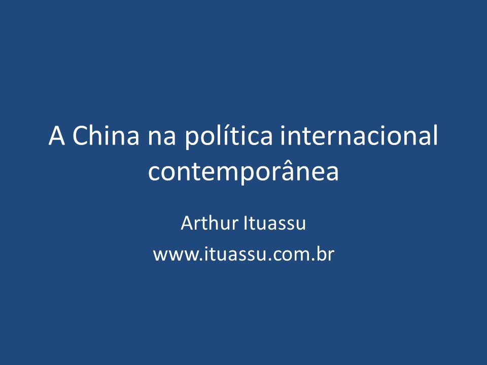 A China na política internacional contemporânea Arthur Ituassu www.ituassu.com.br